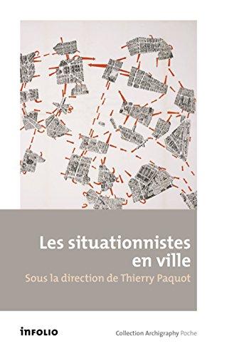 Les Situationnistes en ville par Thierry Paquot