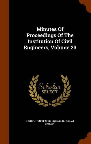 Minutes Of Proceedings Of The Institution Of Civil Engineers, Volume 23