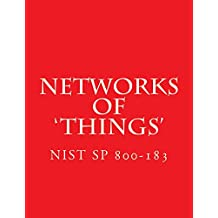 NIST SP 800-183 Networks of 'Things' (English Edition)