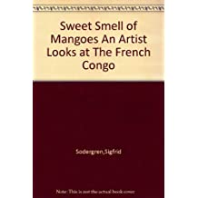 Sweet Smell of Mangoes An Artist Looks at The French Congo