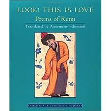 Look! This is Love: Poems of Rumi (Shambhala Centaur Editions)