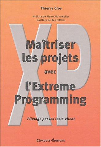 Maîtriser les projets avec l'Extreme Programming : Pilotage par les tests-client