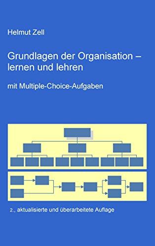 Die Grundlagen der Organisation -: lernen und lehren