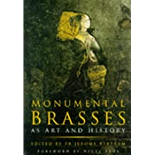 Monumental Brasses as Art and History (Art/architecture)