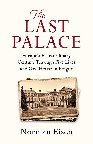 The Last Palace: Europe's Extraordinary Century Through Five Lives and One House in Prague - Art-haar-eisen