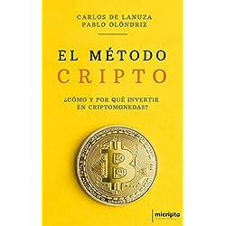 El Método Cripto: ¿Cómo y por qué invertir en Criptomonedas?