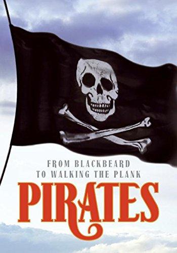 Pirates: From Blackbeard to Walking the (Walking Plank Pirate)
