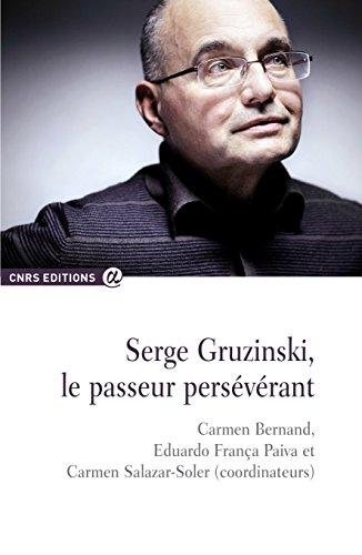Serge Gruzinski, le passeur persvrant