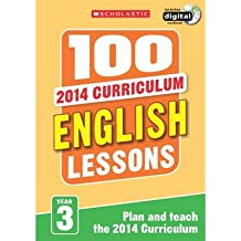 [(100 English Lessons: Year 3: Year 3)] [Author: Paul Hollin] published on (February, 2014)