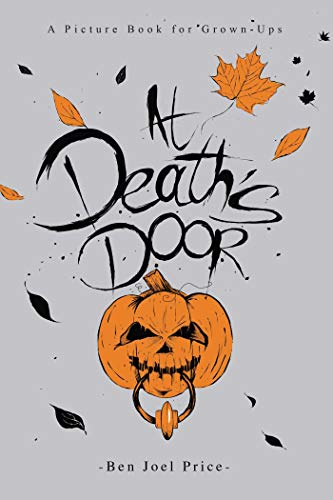 At Death's Door: A Picture Book for Grown-Ups (Seinfeld Halloween Jerry)