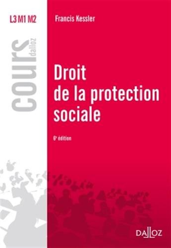 Droit de la protection sociale - 6e éd. par Francis Kessler