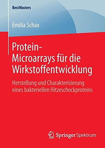 Protein-Microarrays für die Wirkstoffentwicklung: Herstellung und Charakterisierung eines bakteriellen Hitzeschockproteins (BestMasters)