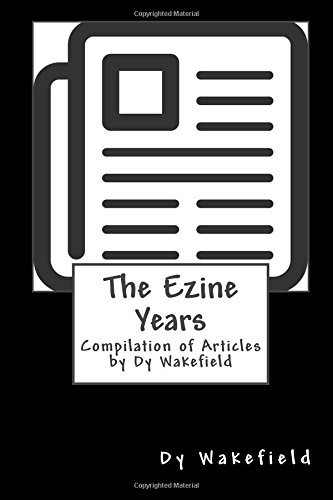 the-ezine-years-compilation-of-articles-by-dy-wakefield