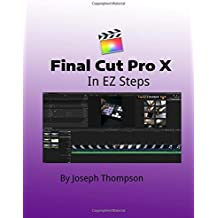 Final Cut Pro X: In EZ Steps
