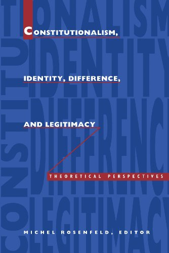 Constitutionalism, Identity, Difference, and Legitimacy: Theoretical Perspectives (Constitutional Conflicts S) (English Edition)
