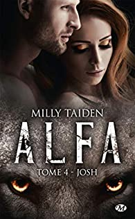A.L.F.A., tome 4 : Josh par Milly Taiden