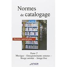Normes de catalogage tome 2 : musique enregistrements sonores