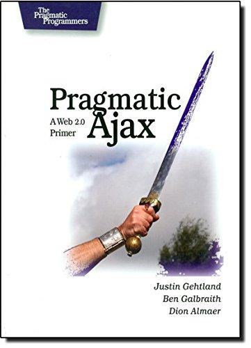 Pragmatic Ajax – A Web 2.0 Primer