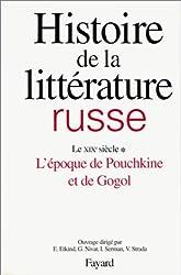 Histoire de la littérature russe, tome 1 : le XIXe siècle, l'époque de Pouchkine et de Gogol