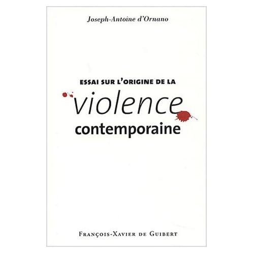 Essai sur l'origine de la violence contemporaine