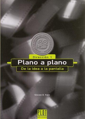 Descargar Libro Plano a plano: De la idea a la pantalla. Dirección I (Curso de técnicas cinematográficas) de Steven Douglas Katz