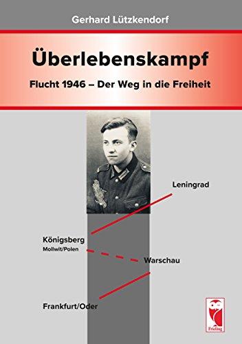 Ãœberlebenskampf: Flucht 1946 - Der Weg in die Freiheit