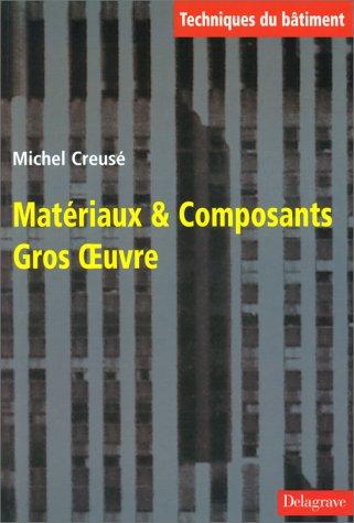 MATERIAUX ET COMPOSANTS. Gros oeuvre