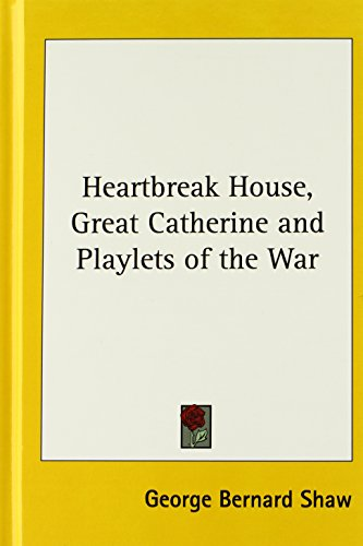 Heartbreak House, Great Catherine and Playlets of the War (Hardcover)