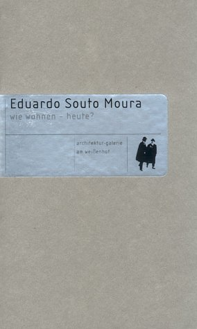 Eduardo Souto Moura: Wie wohnen - heute? (Souto De Moura)