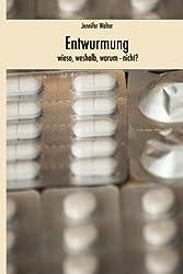 Entwurmung - Wieso, Weshalb, Warum (nicht)