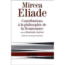Contributions à la philosophie de la Renaissance / Itinéraire italien