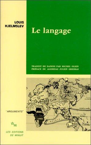 LE LANGAGE. Une introduction augmentée de degrés linguistiques par Louis Hjelmslev