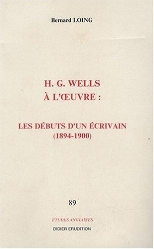 H.G. Wells à l'oeuvre : les débuts d'un écrivain