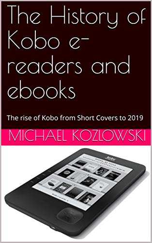 The History of Kobo e-readers and ebooks: The rise of Kobo from ...
