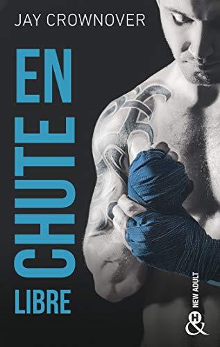 En chute libre : , par l'auteur New Adult de la série à succès BAD, déjà 100 000 lecteurs conquis ! (&H)