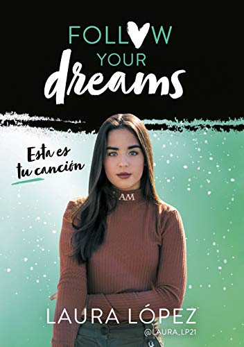 Esta es tu canción (Follow your dreams 2) (Influencers) por Laura López