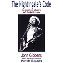 The Nightingale's Code: A Poetic Study of Bob Dylan