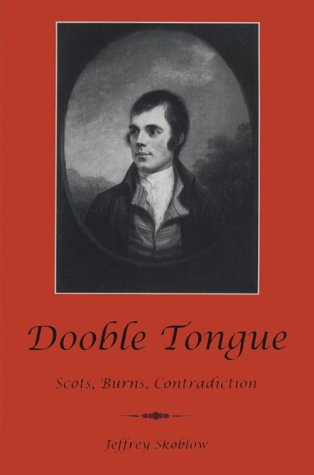 Dooble Tongue: Scots, Burns, Contradiction par Jeffrey Skoblow