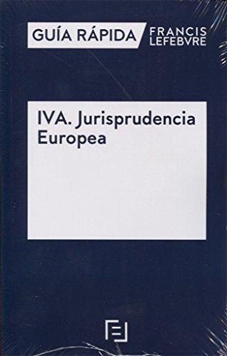 Guía Rápida IVA. Jurisprudencia Europea