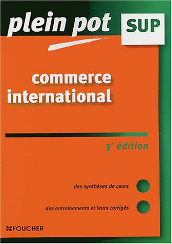 PLEIN POT SUP COMMERCE INTERNATIONAL (Ancienne édition)