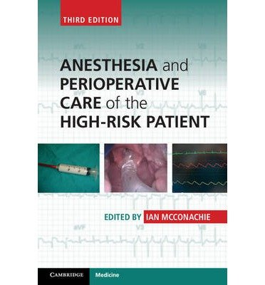 [(Anesthesia and Perioperative Care of the High-Risk Patient)] [Author: Ian McConachie] published on (October, 2014)