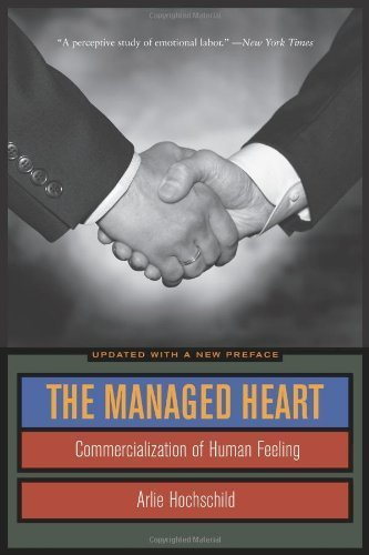 The Managed Heart: Commercialization of Human Feeling by Hochschild, Arlie Russell (2012) Paperback