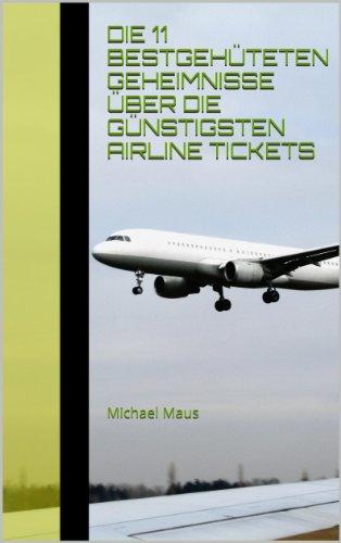 die 11 bestgehüteten Geheimnisse über die günstigsten Airline Tickets (Airline Ticket)