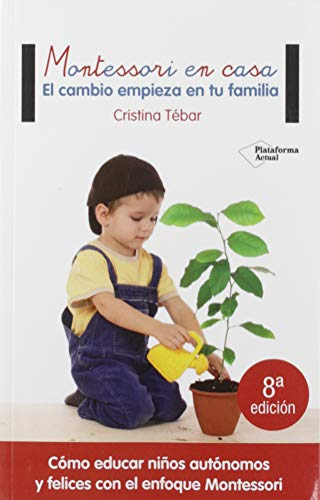 Montessori casa: El cambio empieza tu familia