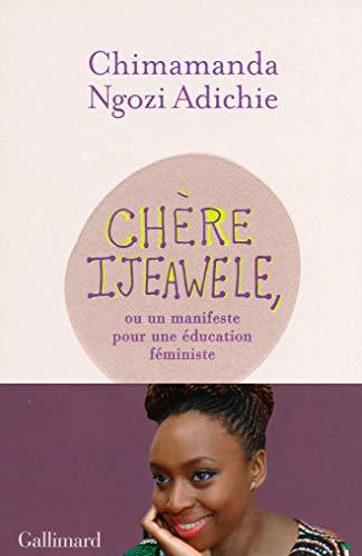Chère Ijeawele, ou un manifeste pour une éducation...