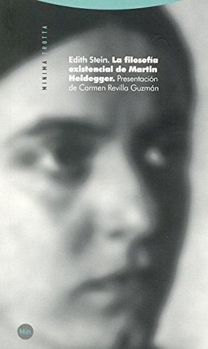 La filosofía existencial de Martin Heidegger (Minima Trotta) por Edith Stein