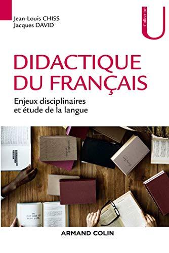 Didactique du français - Enjeux disciplinaires et étude de la langue par Jean-Louis Chiss