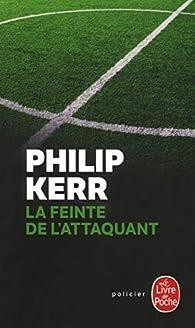 La feinte de l'attaquant par Philip Kerr