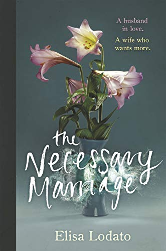 The Necessary Marriage by [Lodato, Elisa]