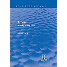 Arden (Routledge Revivals): A Study of His Plays by Albert Hunt (2013-12-04)